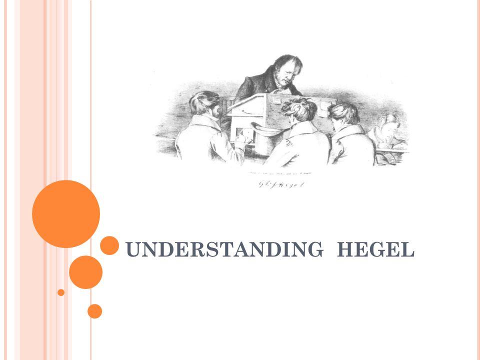 UNDERSTANDING HEGEL