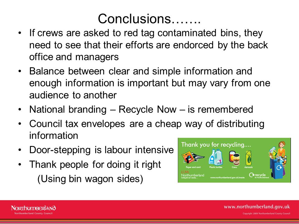 www.northumberland.gov.uk Copyright 2009 Northumberland County Council Conclusions…….