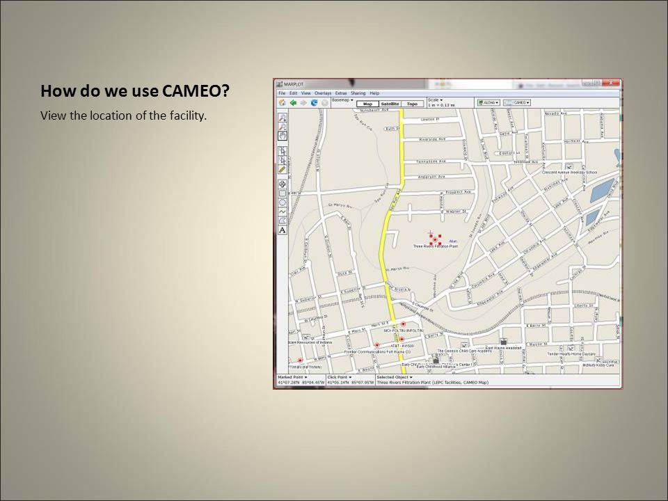 How do we use CAMEO View the location of the facility.