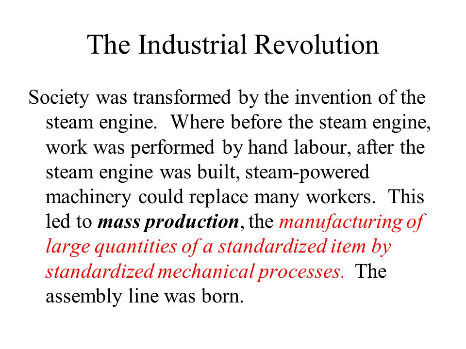 The Industrial Revolution Society was transformed by the invention of the steam engine.