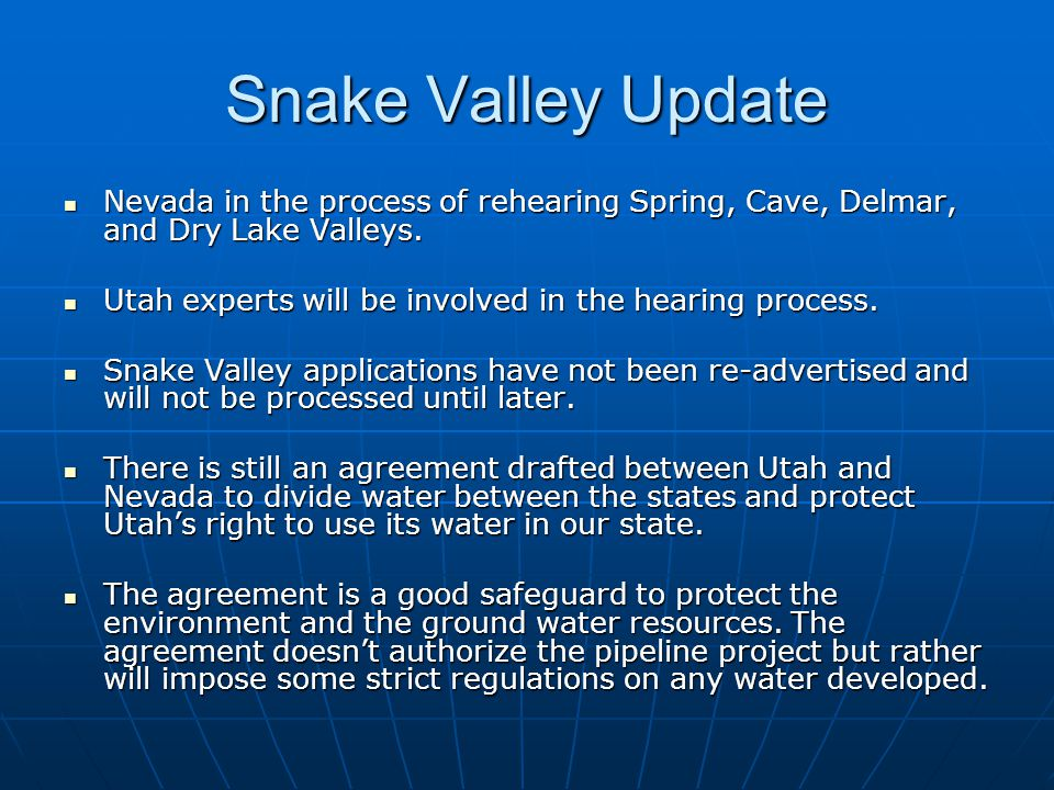 Snake Valley Update Nevada in the process of rehearing Spring, Cave, Delmar, and Dry Lake Valleys.