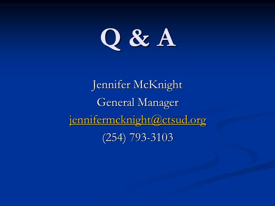 Q & A Jennifer McKnight General Manager jennifermcknight@ctsud.org (254) 793-3103