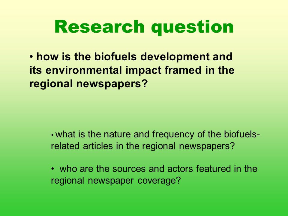 Research question what is the nature and frequency of the biofuels- related articles in the regional newspapers.
