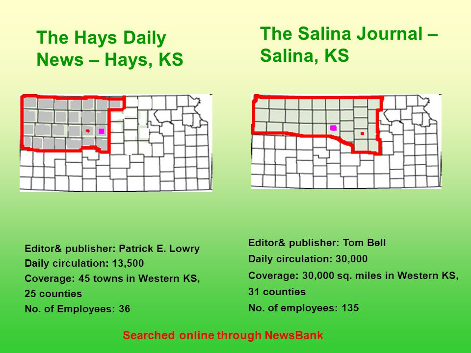 The Hays Daily News – Hays, KS The Salina Journal – Salina, KS Editor& publisher: Patrick E.