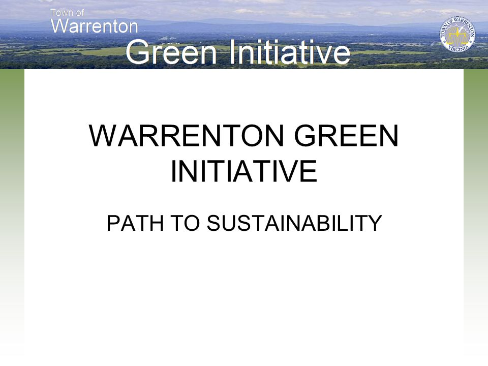 WARRENTON GREEN INITIATIVE PATH TO SUSTAINABILITY