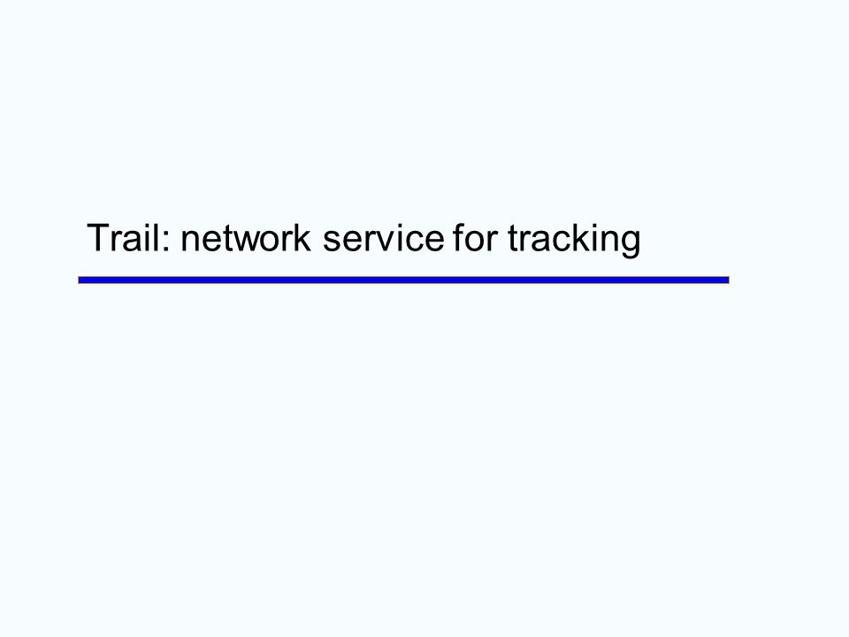 Trail: network service for tracking