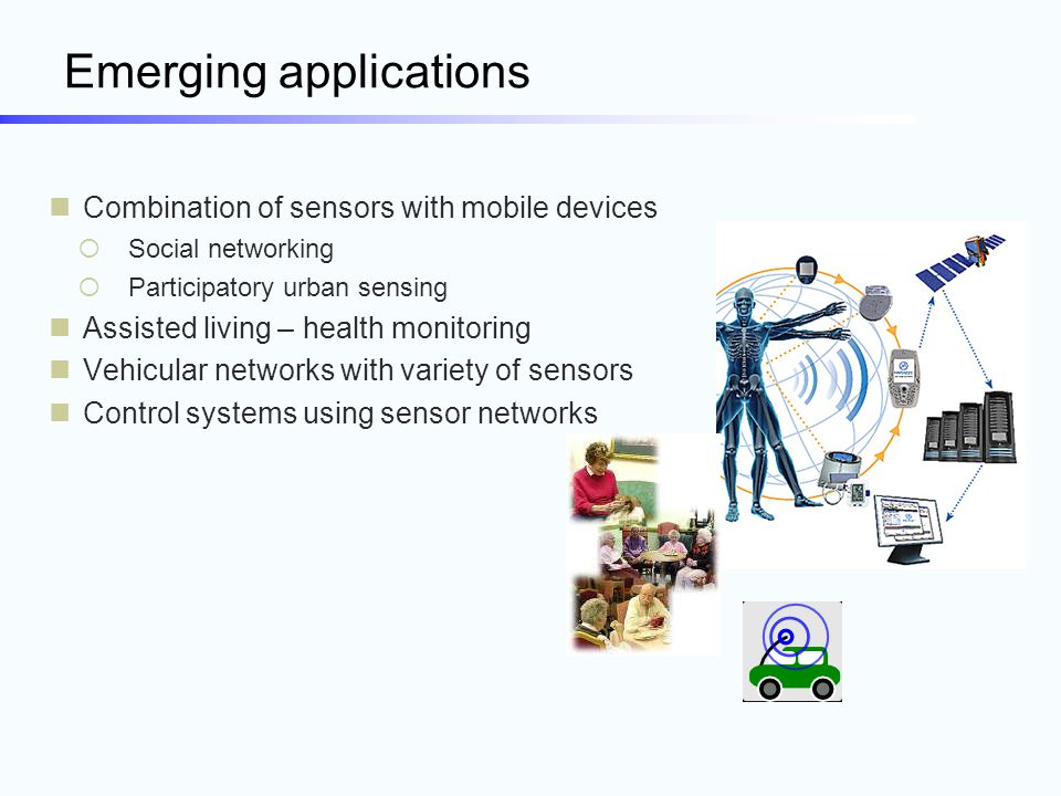Mobile heterogeneous wireless networks Convergence of mobile devices with sensors  Urban surveillance, online health monitoring, disaster relief, mobile gaming, vehicular networks  Realization of ubiquitous systems Research questions  Low power self – localization of mobile units Scenarios: low cost indoor tracking, security, identity management  Reliable, secure information management Protect against eavesdropping, jamming Provide reliable content delivery  Architecture Composing applications across heterogeneous networks [MODUS 2008] Convergence / inter-operability with Internet, cellular networks