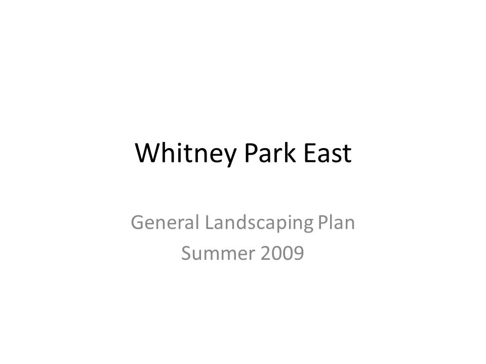Whitney Park East General Landscaping Plan Summer 2009