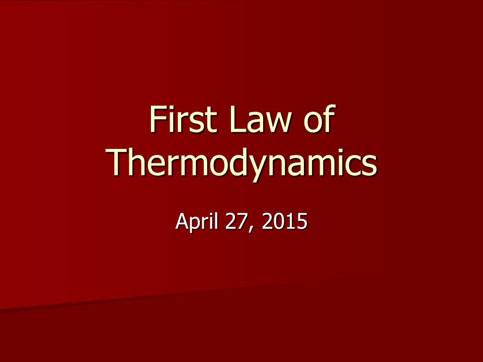 First Law of Thermodynamics April 27, 2015April 27, 2015April 27, 2015
