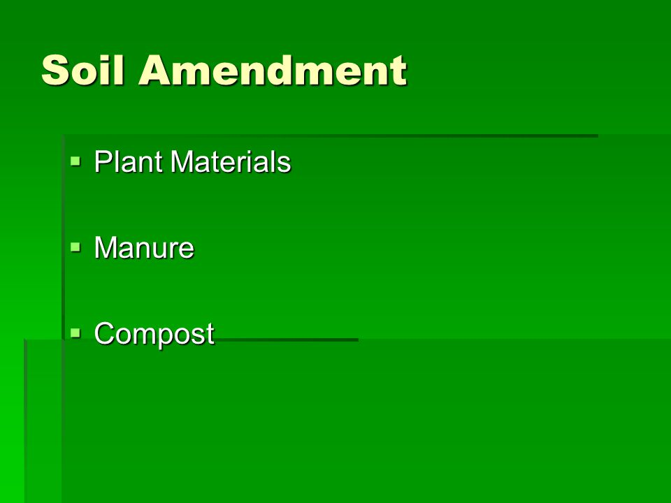 Soil Amendment  Plant Materials  Manure  Compost