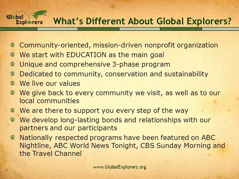 www.GlobalExplorers.org What's Different About Global Explorers.