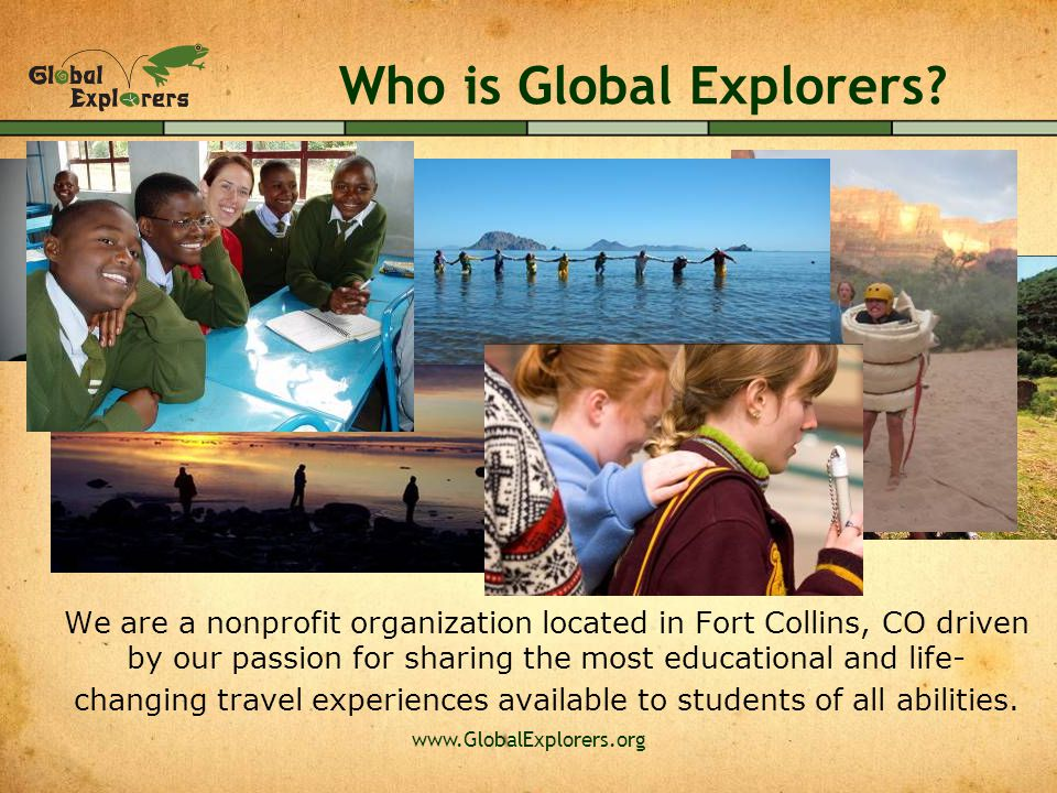 www.GlobalExplorers.org Who is Global Explorers.