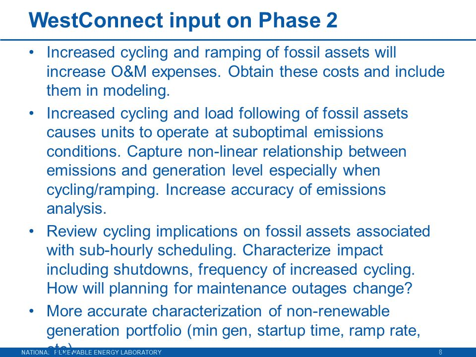 NATIONAL RENEWABLE ENERGY LABORATORY WestConnect input on Phase 2 Increased cycling and ramping of fossil assets will increase O&M expenses.