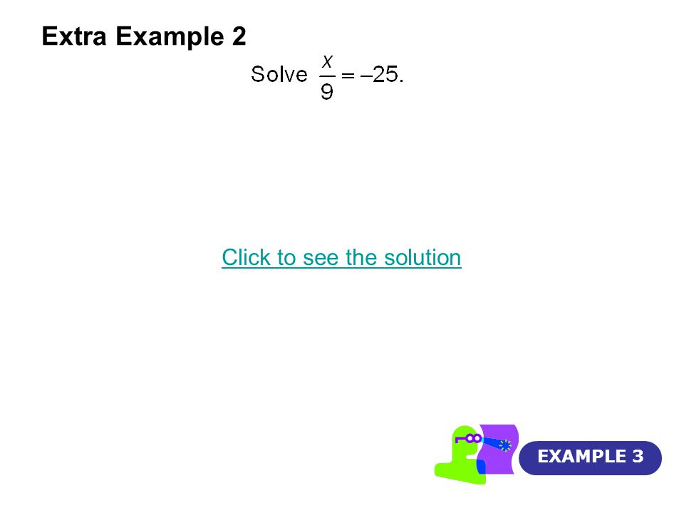 Extra Example 2 EXAMPLE 3 Click to see the solution