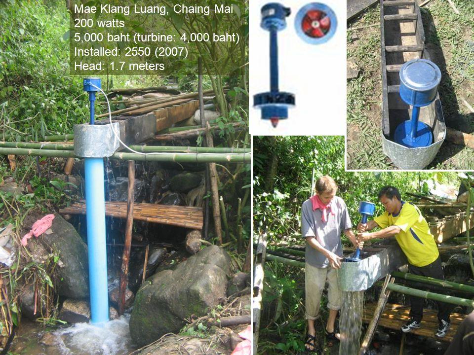 Mae Klang Luang, Chaing Mai 200 watts 5,000 baht (turbine: 4,000 baht) Installed: 2550 (2007) Head: 1.7 meters