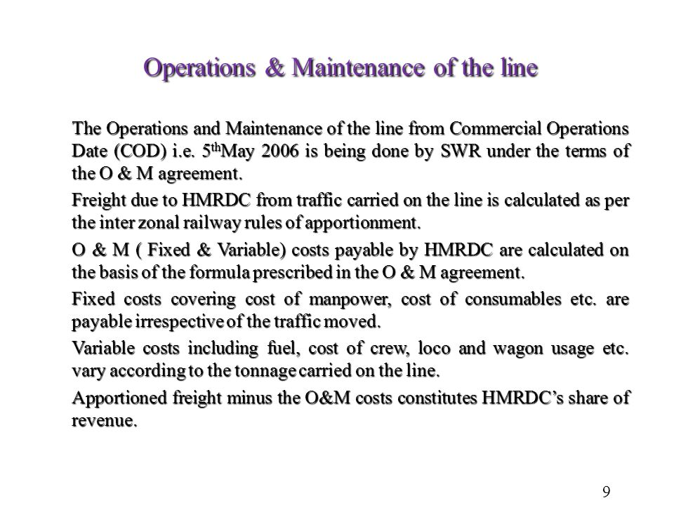Operations & Maintenance of the line The Operations and Maintenance of the line from Commercial Operations Date (COD) i.e.