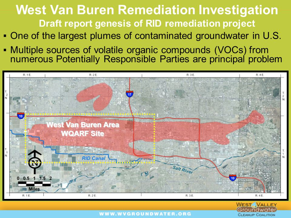 West Van Buren Remediation Investigation Draft report genesis of RID remediation project  One of the largest plumes of contaminated groundwater in U.S.
