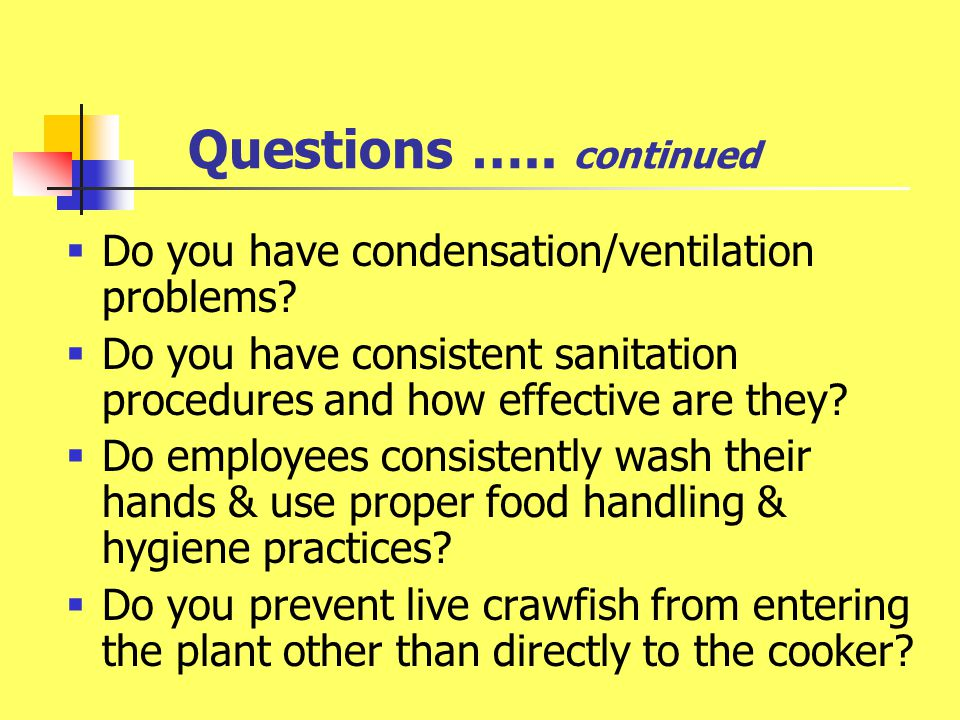 Questions ….. continued  Do you have condensation/ventilation problems.
