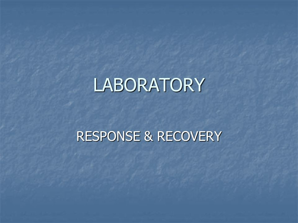 LABORATORY RESPONSE & RECOVERY