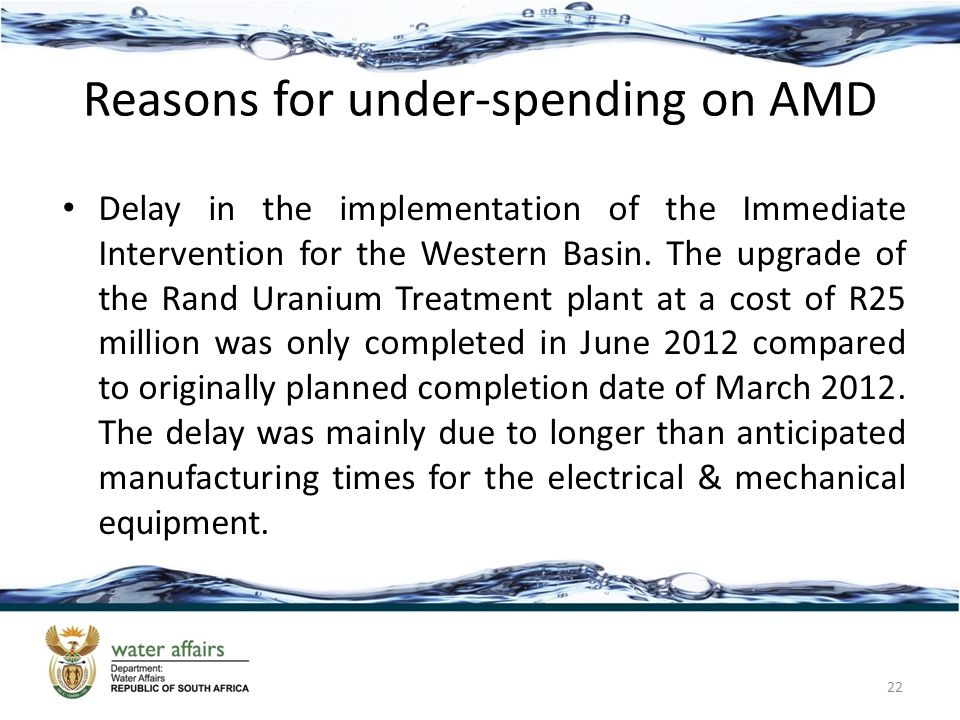 Reasons for under-spending on AMD Delay in the implementation of the Immediate Intervention for the Western Basin.