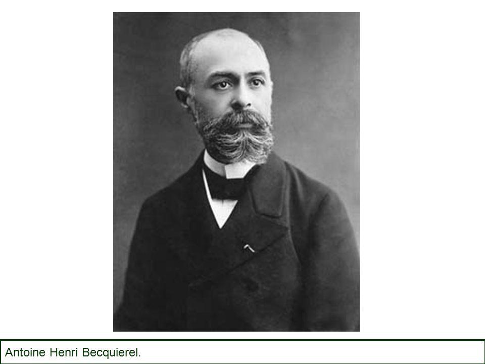 Antoine Henri Becquierel.