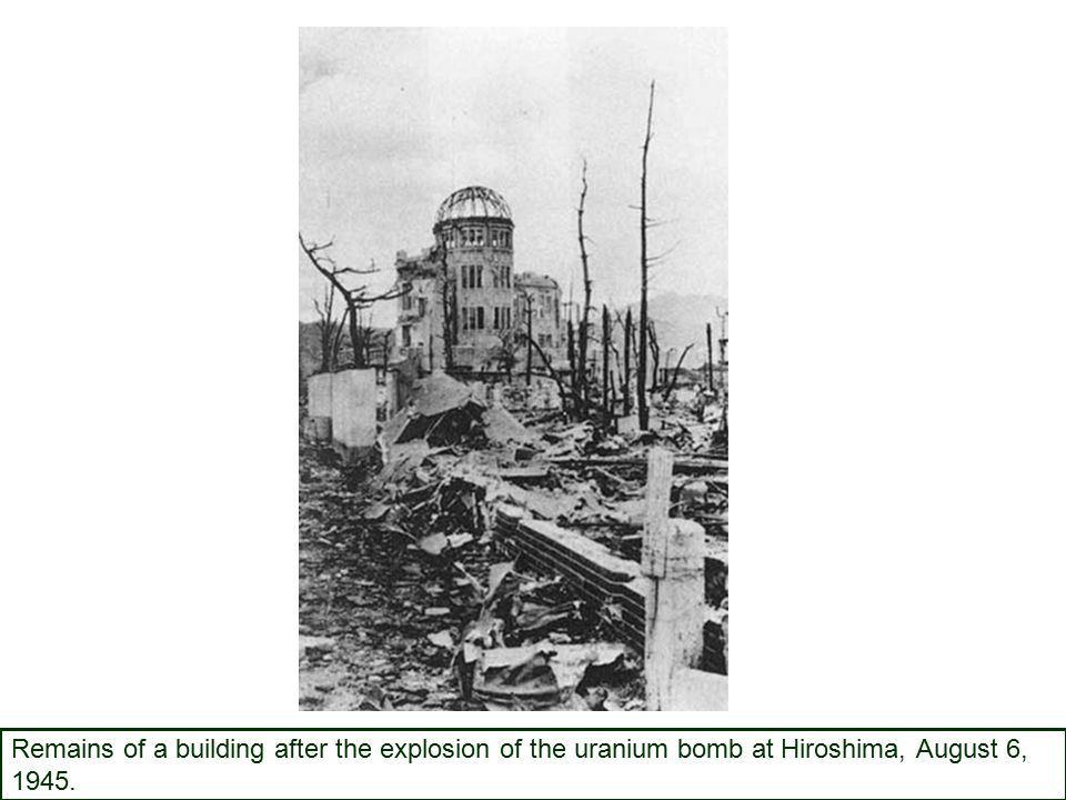 Remains of a building after the explosion of the uranium bomb at Hiroshima, August 6, 1945.