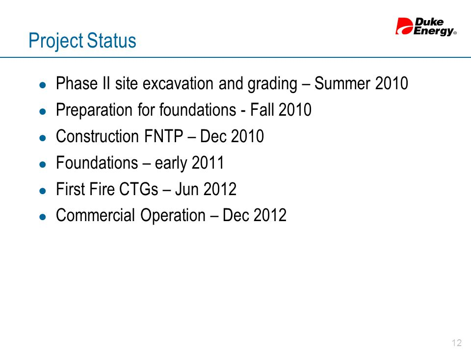 Project Status ● Phase II site excavation and grading – Summer 2010 ● Preparation for foundations - Fall 2010 ● Construction FNTP – Dec 2010 ● Foundat