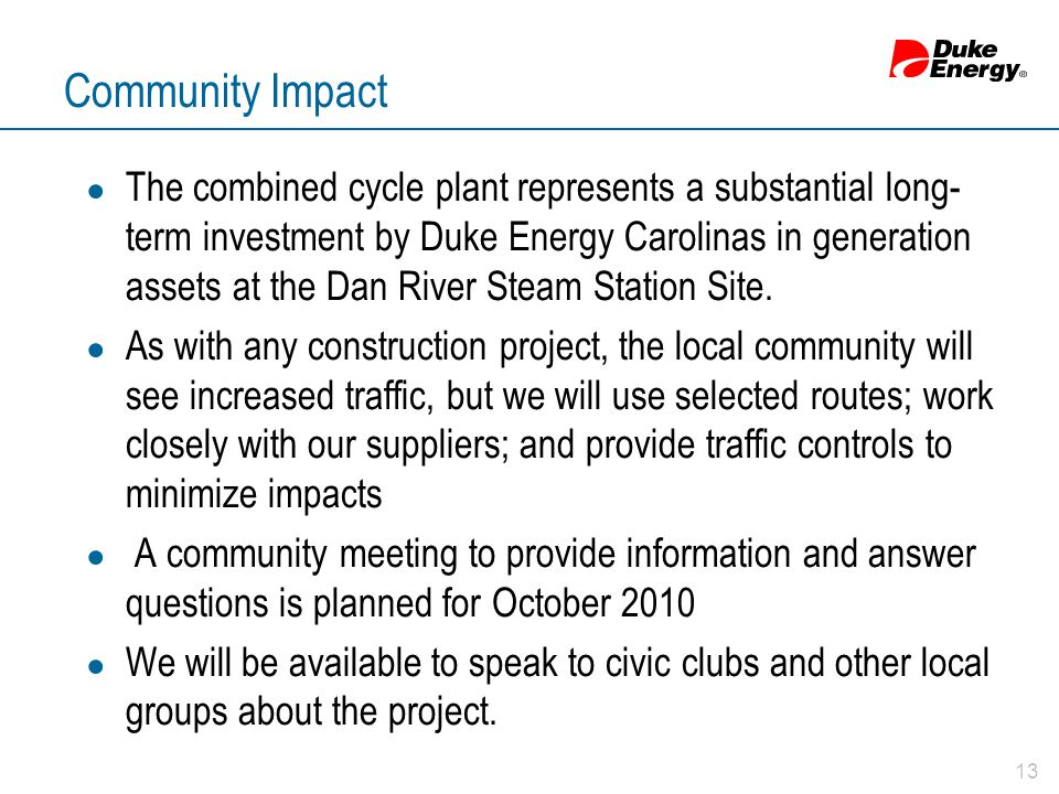 Community Impact ● The combined cycle plant represents a substantial long- term investment by Duke Energy Carolinas in generation assets at the Dan Ri