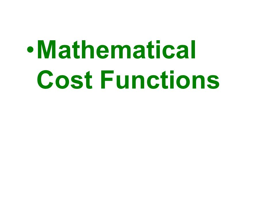 Mathematical Cost Functions