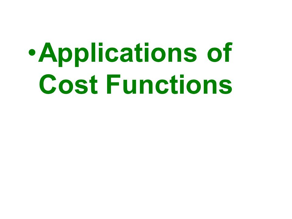 Applications of Cost Functions