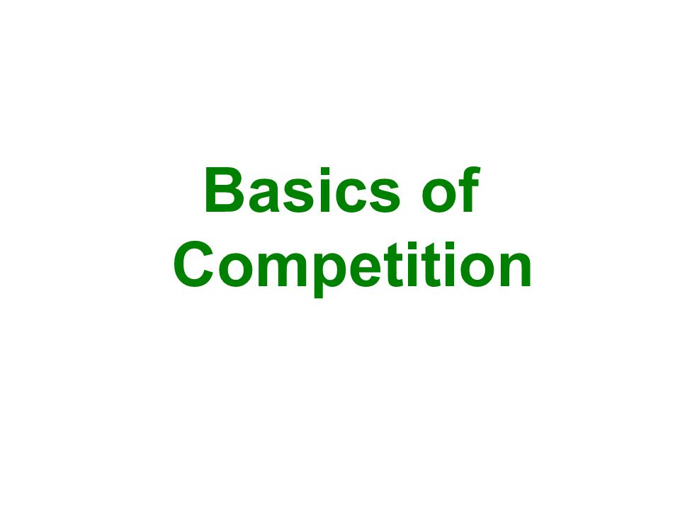 Basics of Competition