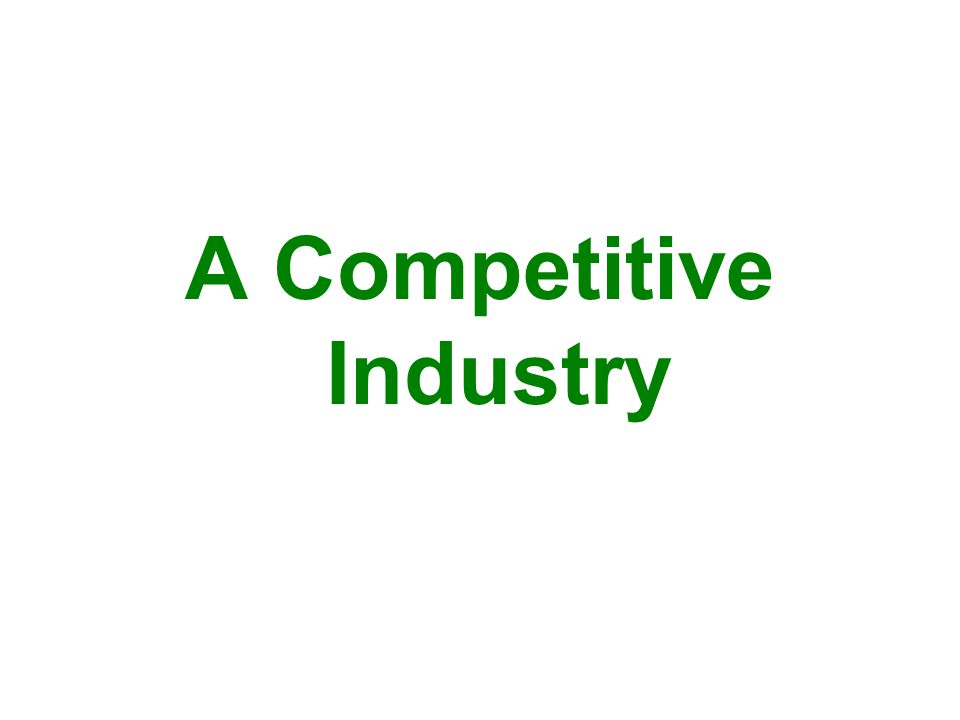 A Competitive Industry
