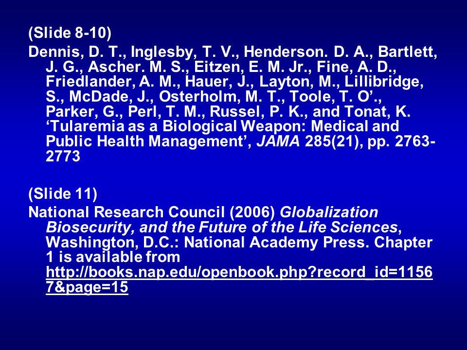(Slide 8-10) Dennis, D.T., Inglesby, T. V., Henderson.