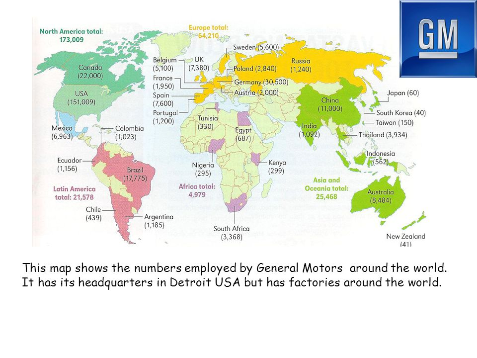 This map shows the numbers employed by General Motors around the world.