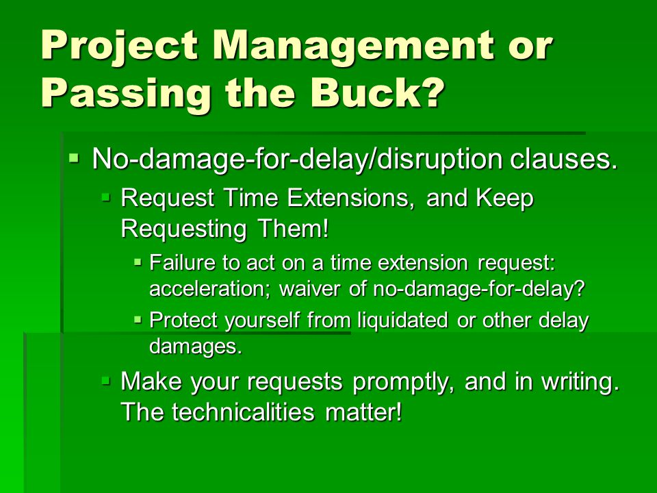 Project Management or Passing the Buck. No-damage-for-delay/disruption clauses.