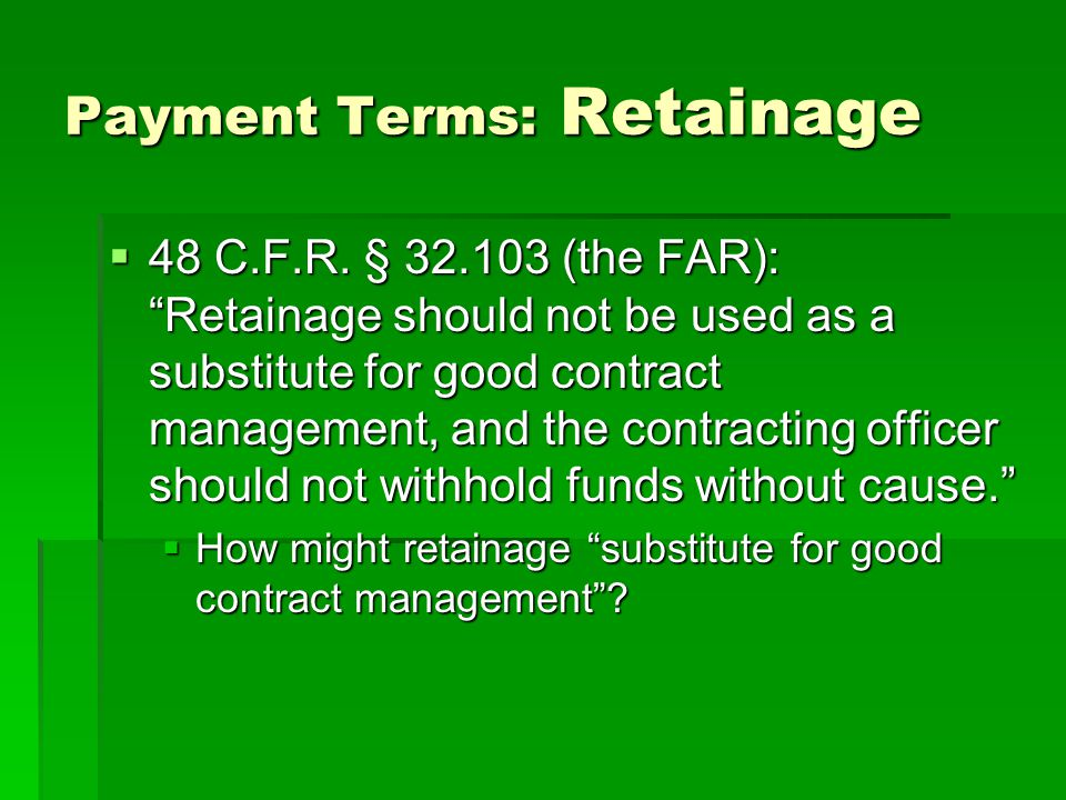 Payment Terms: Retainage  48 C.F.R.