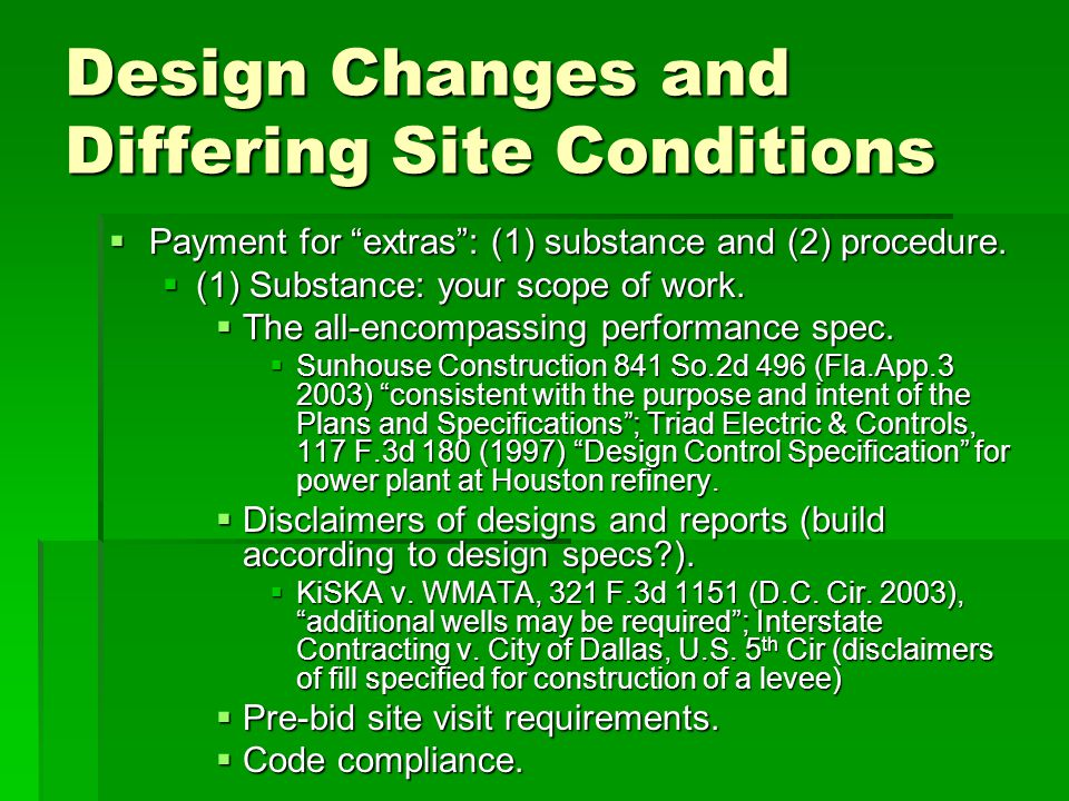 Design Changes and Differing Site Conditions  Payment for extras : (1) substance and (2) procedure.