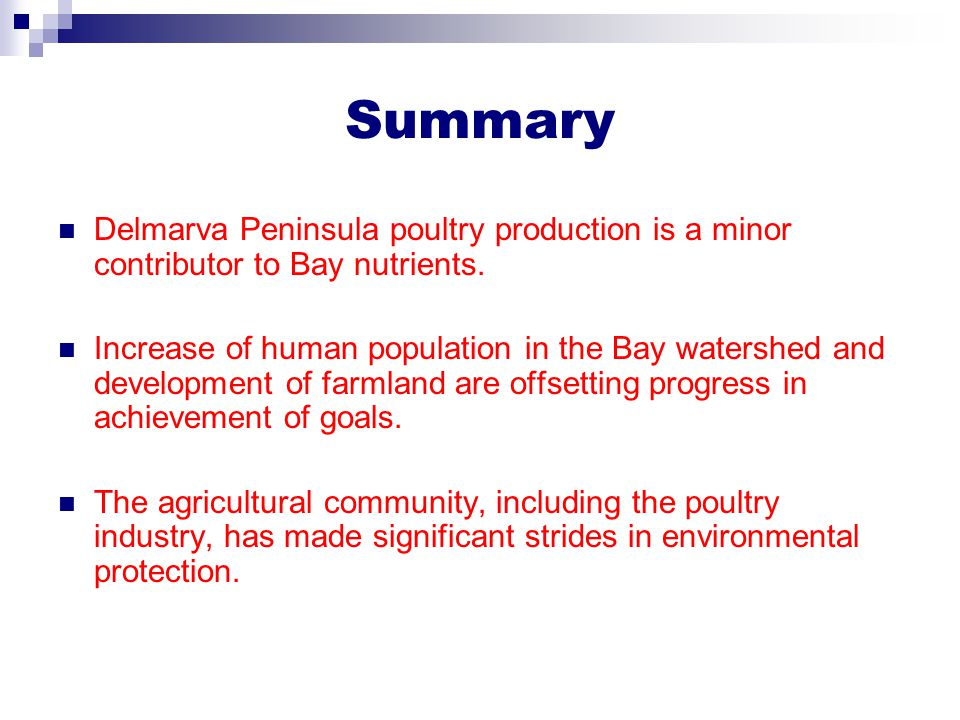 Summary Delmarva Peninsula poultry production is a minor contributor to Bay nutrients.
