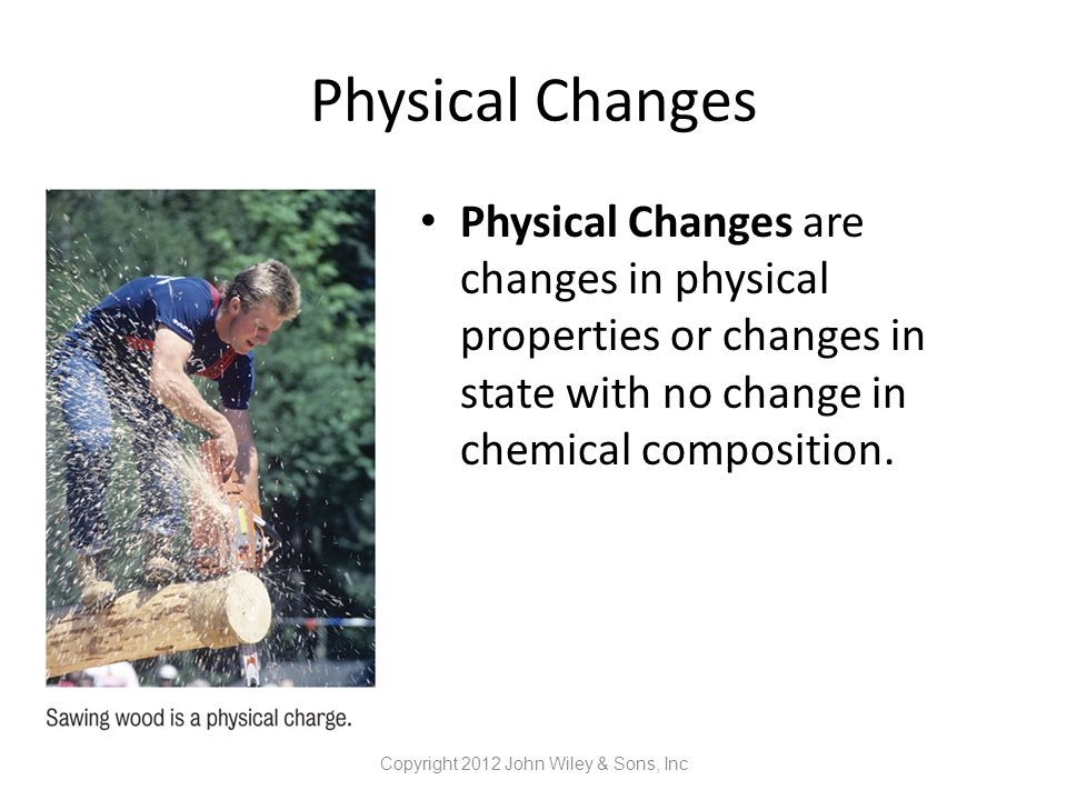Chemical Changes Chemical Changes involve the formation of new substances with new chemical and physical properties.
