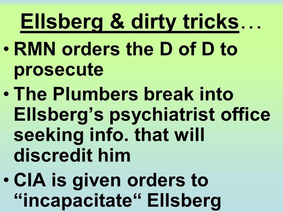 Ellsberg & dirty tricks … RMN orders the D of D to prosecute The Plumbers break into Ellsberg's psychiatrist office seeking info. that will discredit