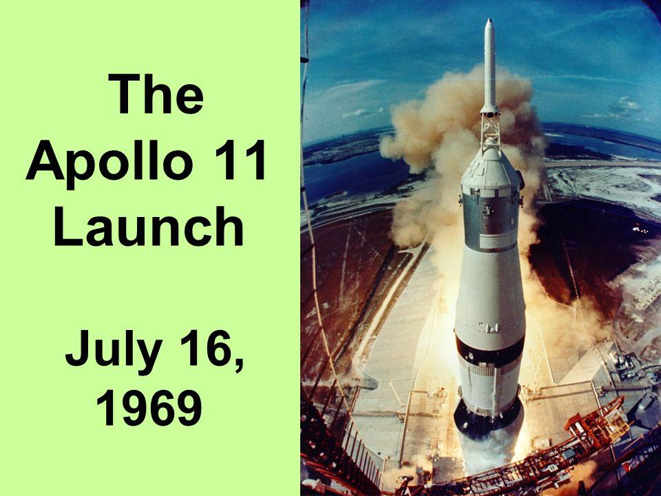 The Apollo 11 Launch July 16, 1969