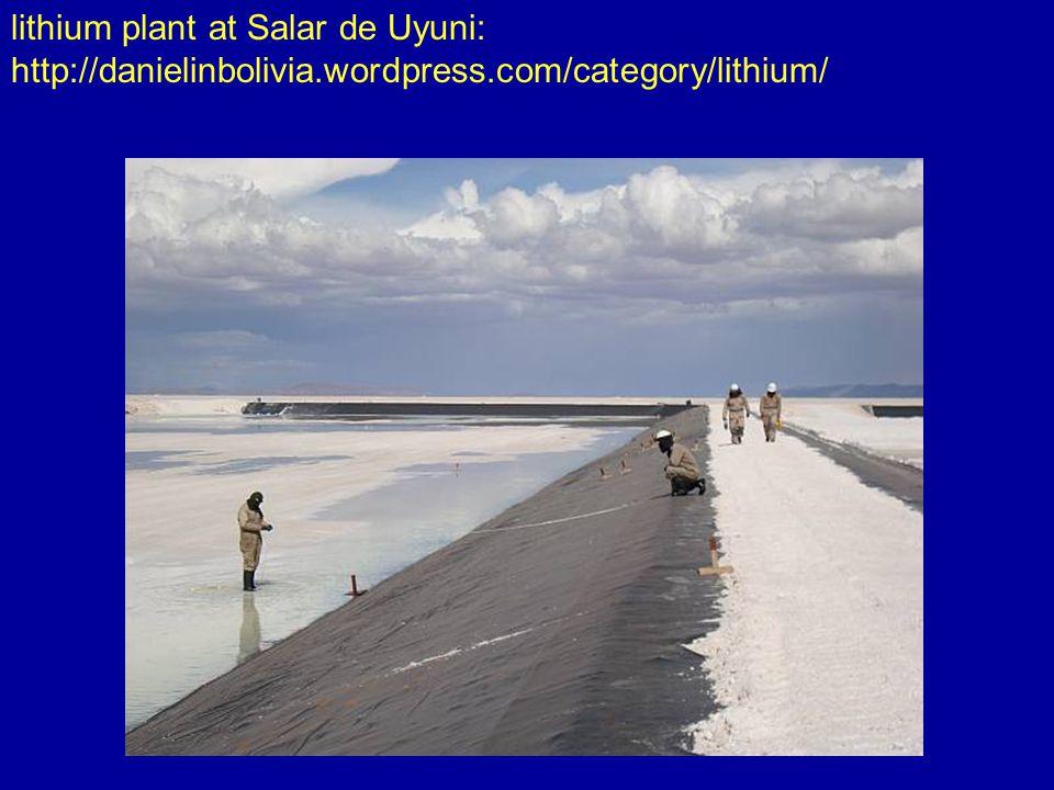 lithium plant at Salar de Uyuni: http://danielinbolivia.wordpress.com/category/lithium/