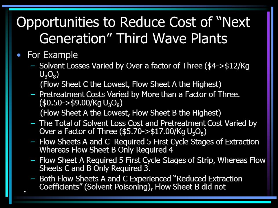Opportunities to Reduce Cost of Next Generation Third Wave Plants Each of the Previous Plants had its Strong Points and Weak Points.