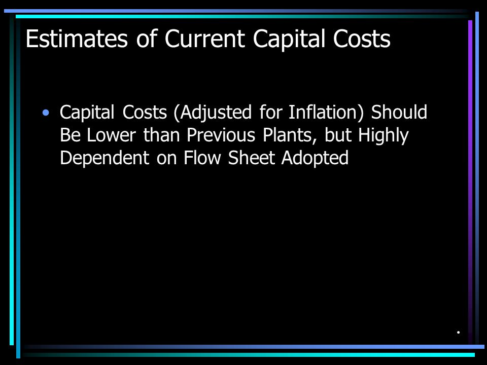 Estimates of Current Operating Costs Third Wave Current Operating Costs Will be Higher Due to: –Lower Uranium Content of Rock (for Central Florida Plants) (0.50 Kg/Tonne Previously to Estimated 0.40-0.45 Kg/Tonne for Next 10 Years) –Somewhat Higher Solvent Cost –Higher Electricity Cost –Higher Labor Cost (Can be Offset with Automatic Controls) –Total Cash Operating Costs Should be Less than $40/Kg –+ Regulations .