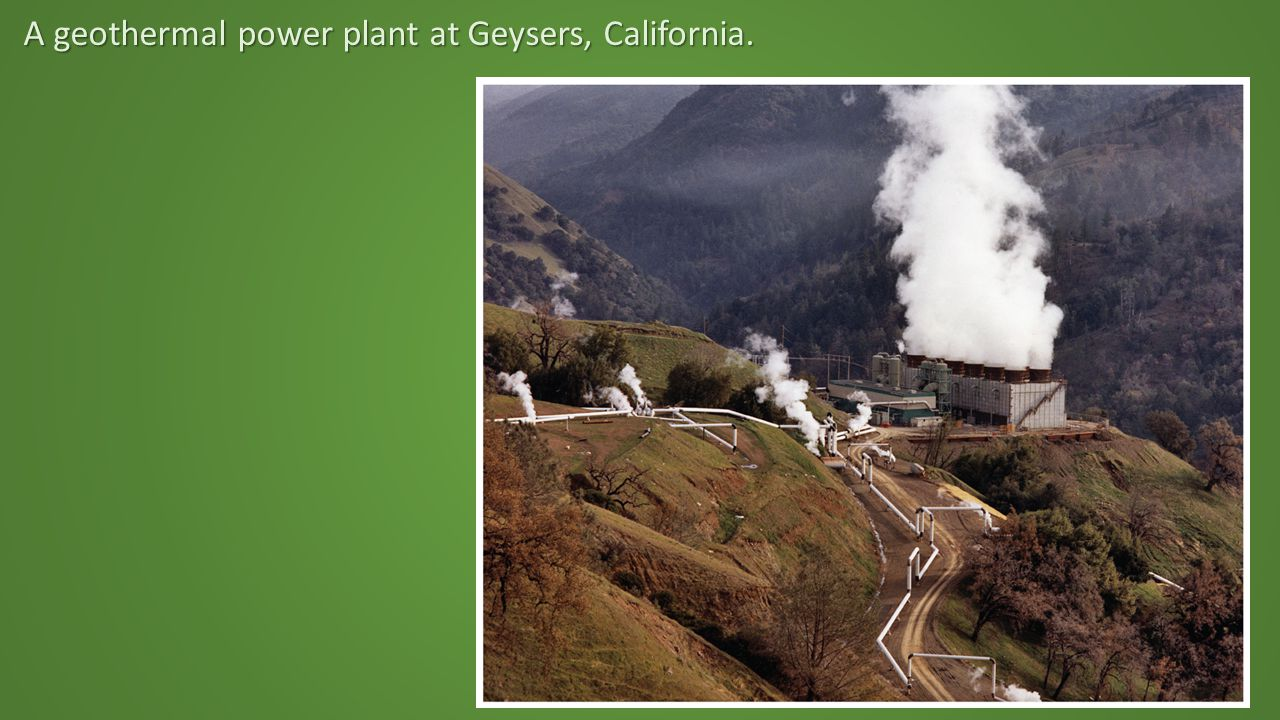 A geothermal power plant at Geysers, California.