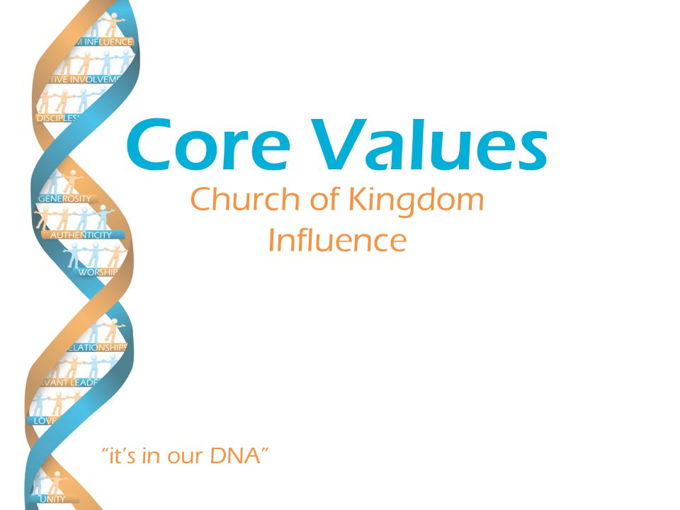 it's in our DNA Church of Kingdom Influence Core Values