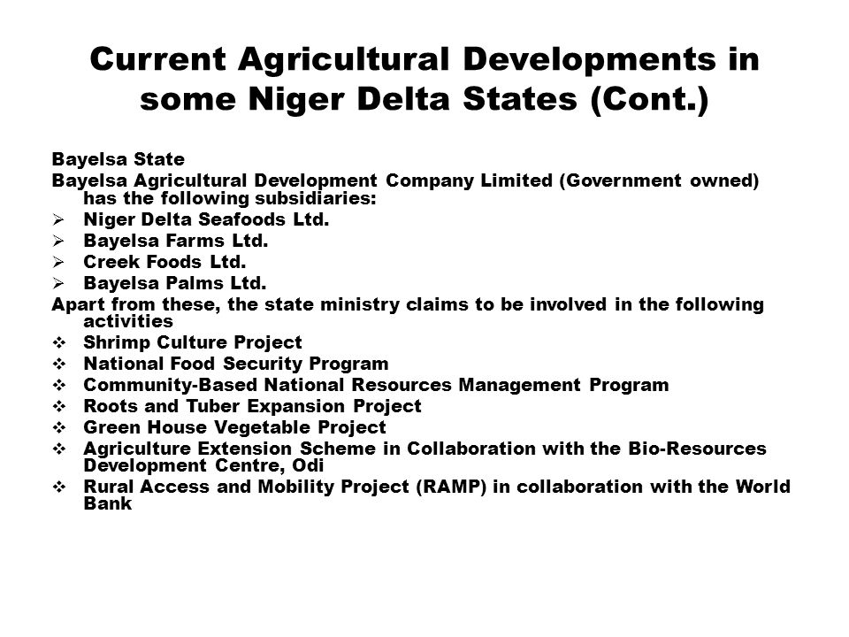 Current Agricultural Developments in some Niger Delta States (Cont.) Cross River State  Cross River Commercial Agric.
