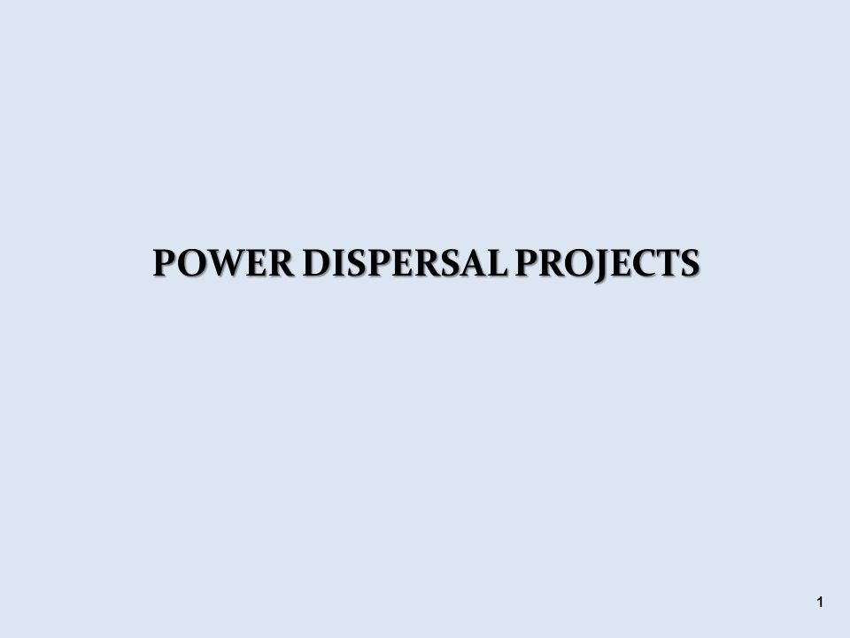 POWER DISPERSAL PROJECTS 1