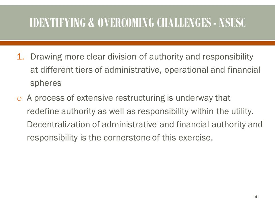 IDENTIFYING & OVERCOMING CHALLENGES - NSUSC 1.Drawing more clear division of authority and responsibility at different tiers of administrative, operat