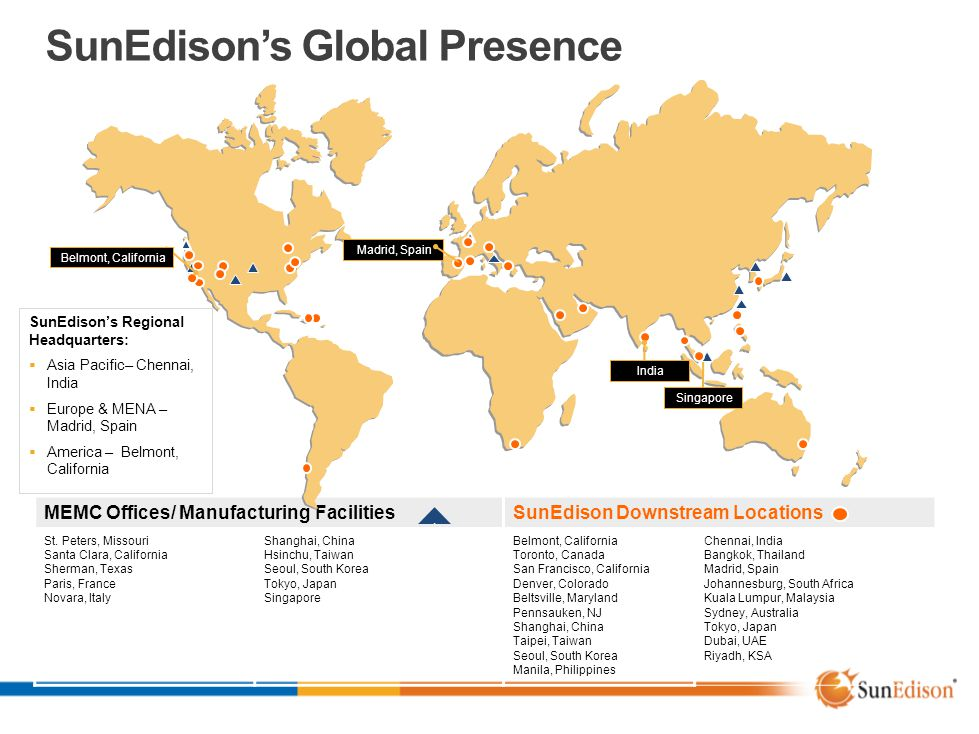SunEdison's Global Presence MEMC Offices/ Manufacturing FacilitiesSunEdison Downstream Locations St.